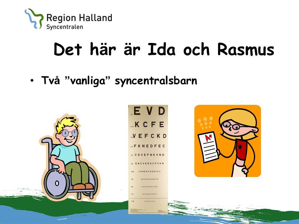 """Det h ä r ä r Ida och Rasmus Tv å """" vanliga """" syncentralsbarn"""