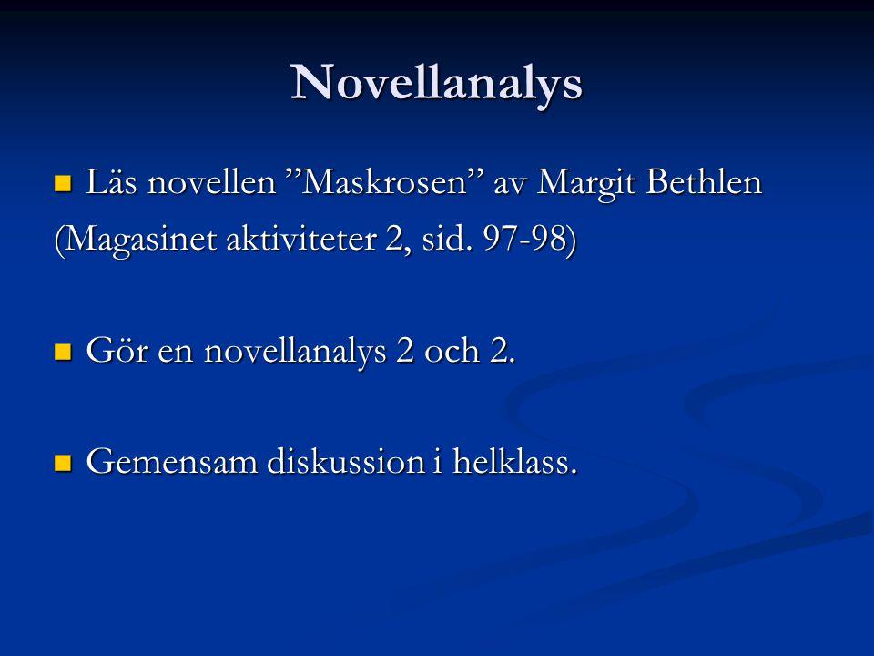 """Novellanalys Läs novellen """"Maskrosen"""" av Margit Bethlen Läs novellen """"Maskrosen"""" av Margit Bethlen (Magasinet aktiviteter 2, sid. 97-98) Gör en novell"""
