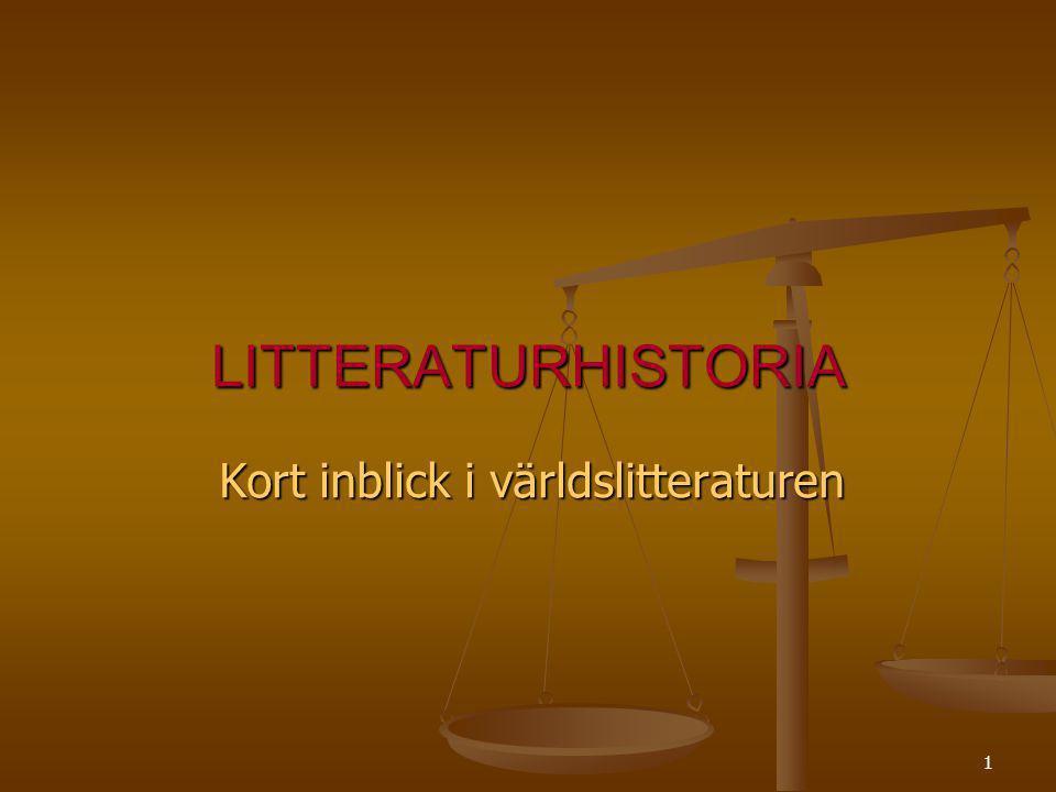 1 LITTERATURHISTORIA Kort inblick i världslitteraturen