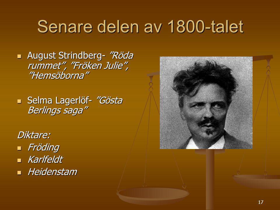 """17 Senare delen av 1800-talet August Strindberg- """"Röda rummet"""", """"Fröken Julie"""", """"Hemsöborna"""" August Strindberg- """"Röda rummet"""", """"Fröken Julie"""", """"Hemsöb"""