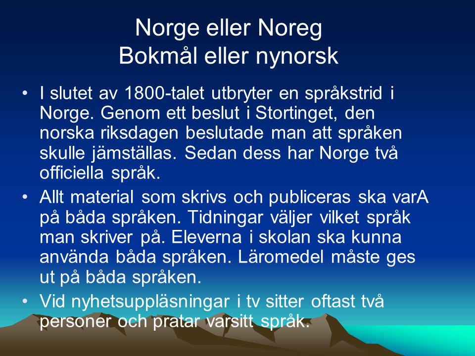 I slutet av 1800-talet utbryter en språkstrid i Norge. Genom ett beslut i Stortinget, den norska riksdagen beslutade man att språken skulle jämställas