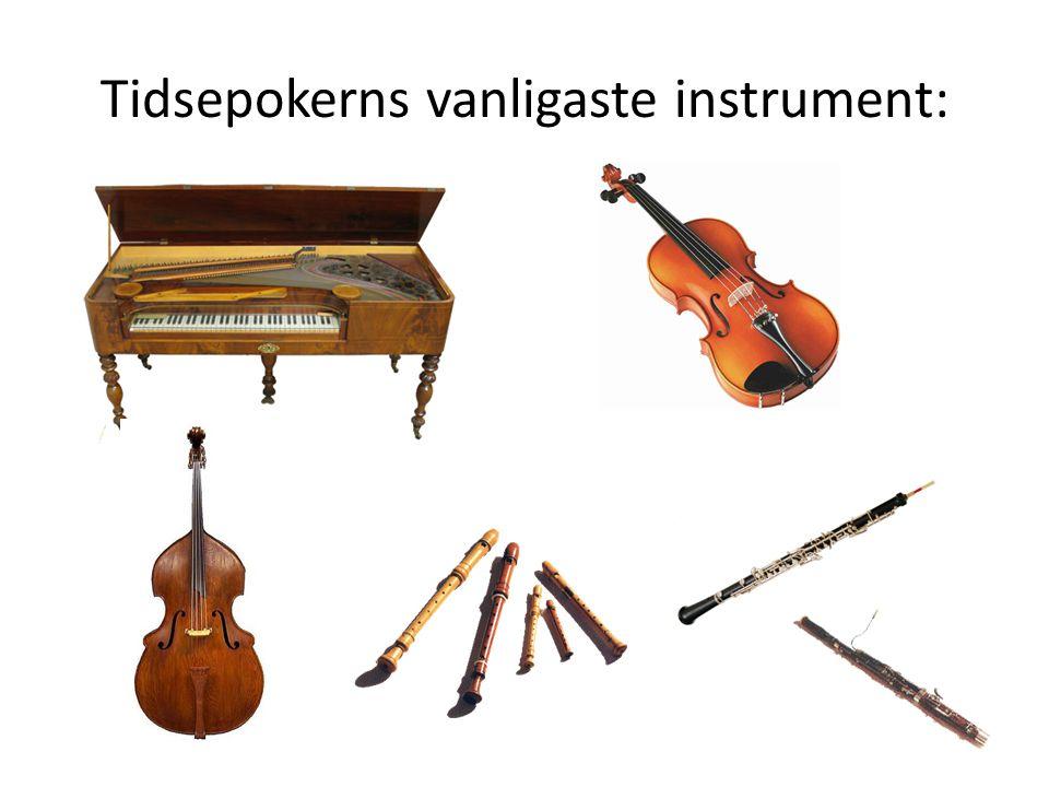Tidsepokerns vanligaste instrument: