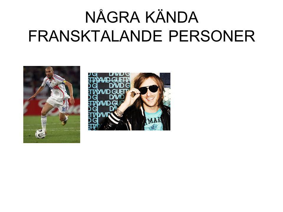 NÅGRA KÄNDA FRANSKTALANDE PERSONER