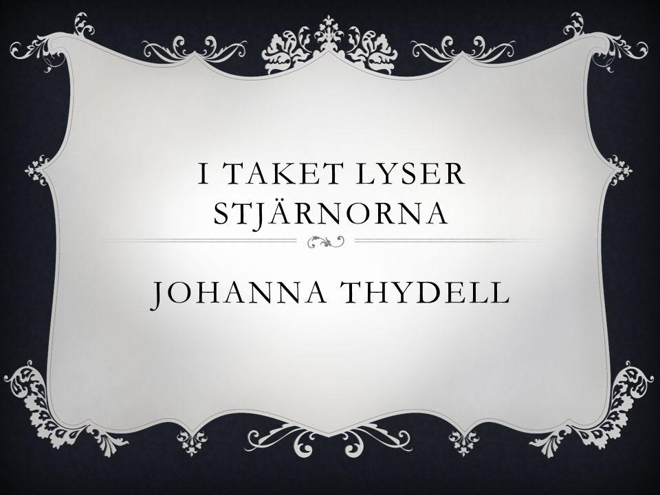 I TAKET LYSER STJÄRNORNA JOHANNA THYDELL