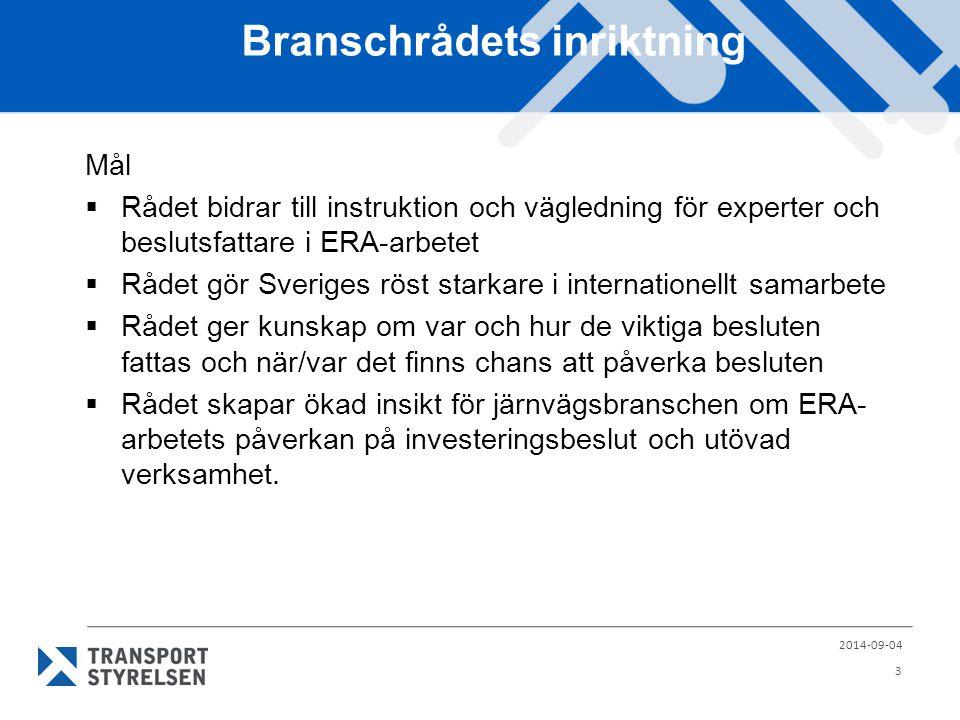 Branschrådets inriktning Mål  Rådet bidrar till instruktion och vägledning för experter och beslutsfattare i ERA-arbetet  Rådet gör Sveriges röst st