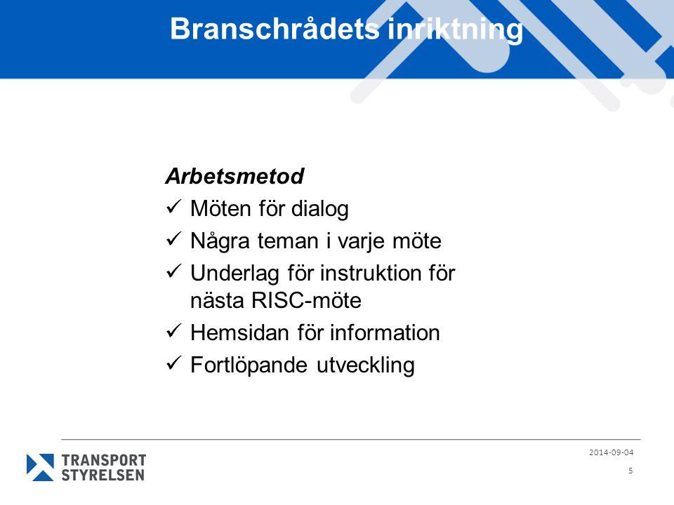 Branschrådets inriktning Arbetsmetod Möten för dialog Några teman i varje möte Underlag för instruktion för nästa RISC-möte Hemsidan för information Fortlöpande utveckling 2014-09-04 5