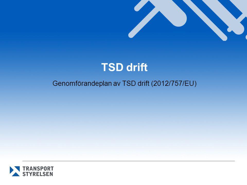 Bakgrund Enligt TSD drift och trafikledning (TSD drift) ska varje medlemsstat ha lämnat in en genomförandeplan av TSD drift.