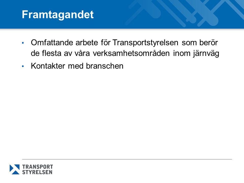 Framtagandet Omfattande arbete för Transportstyrelsen som berör de flesta av våra verksamhetsområden inom järnväg Kontakter med branschen