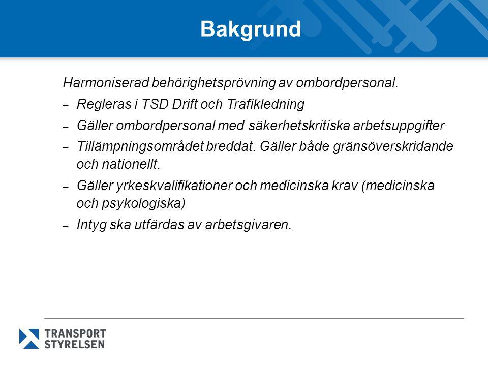 Bakgrund Harmoniserad behörighetsprövning av ombordpersonal.