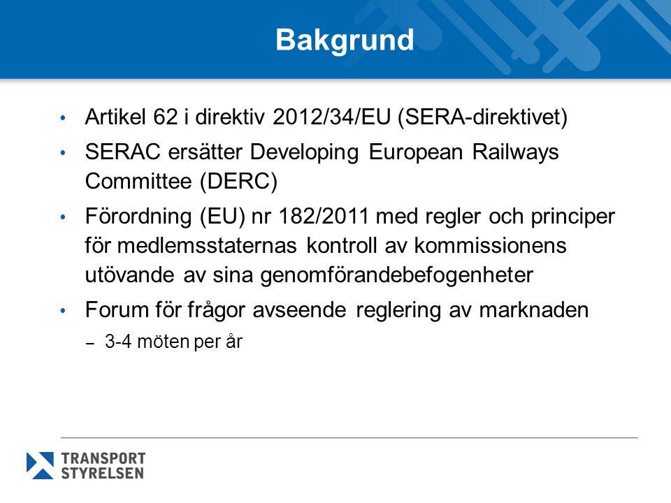 Bakgrund Artikel 62 i direktiv 2012/34/EU (SERA-direktivet) SERAC ersätter Developing European Railways Committee (DERC) Förordning (EU) nr 182/2011 m
