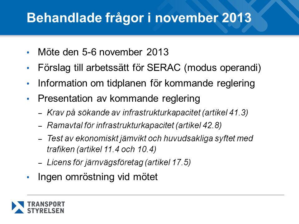 Behandlade frågor i november 2013 Möte den 5-6 november 2013 Förslag till arbetssätt för SERAC (modus operandi) Information om tidplanen för kommande