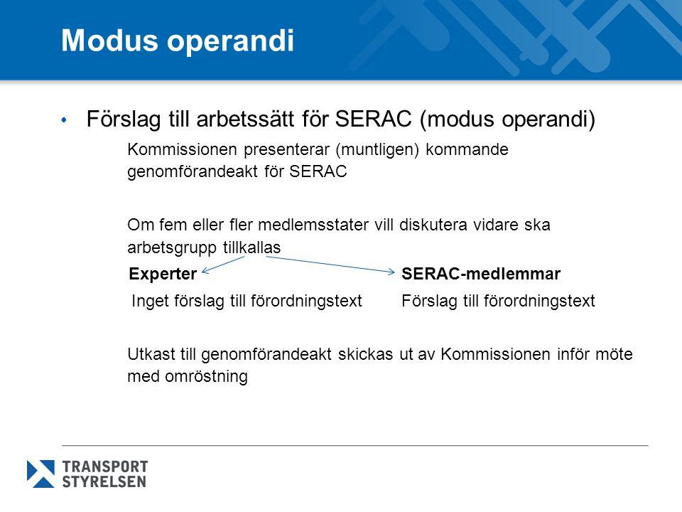 Modus operandi Förslag till arbetssätt för SERAC (modus operandi) Kommissionen presenterar (muntligen) kommande genomförandeakt för SERAC Om fem eller
