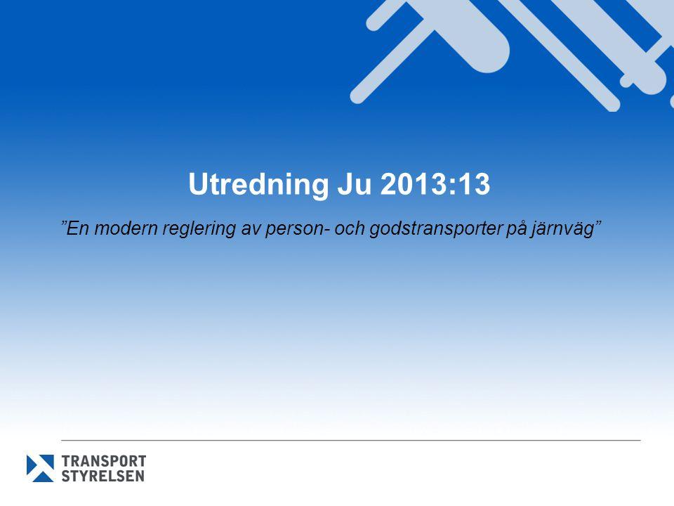 Utredning Ju 2013:13 En modern reglering av person- och godstransporter på järnväg