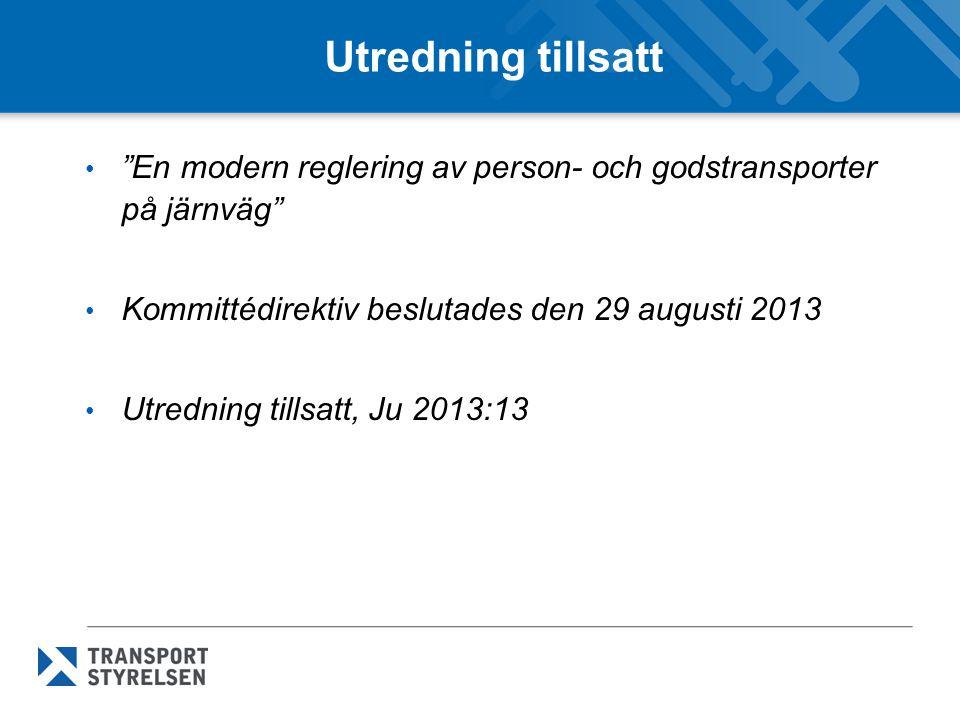 Utredning tillsatt En modern reglering av person- och godstransporter på järnväg Kommittédirektiv beslutades den 29 augusti 2013 Utredning tillsatt, Ju 2013:13