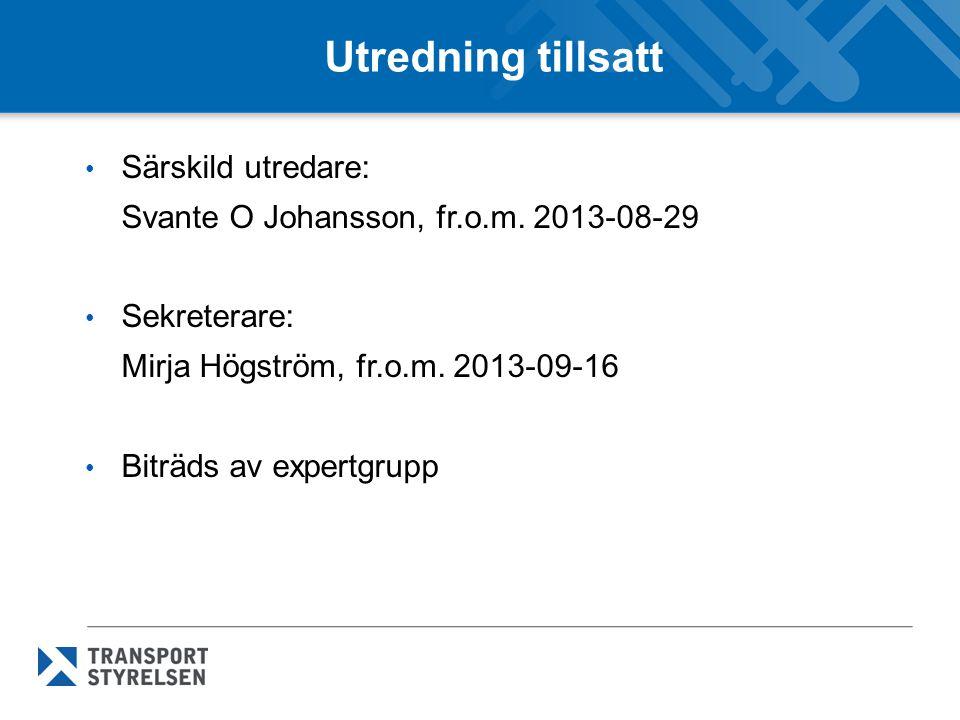 Utredning tillsatt Särskild utredare: Svante O Johansson, fr.o.m.