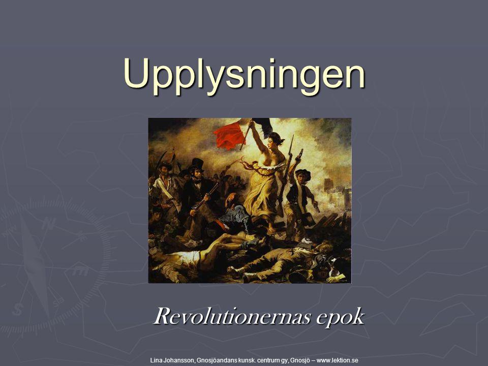 Upplysningen Revolutionernas epok Lina Johansson, Gnosjöandans kunsk.