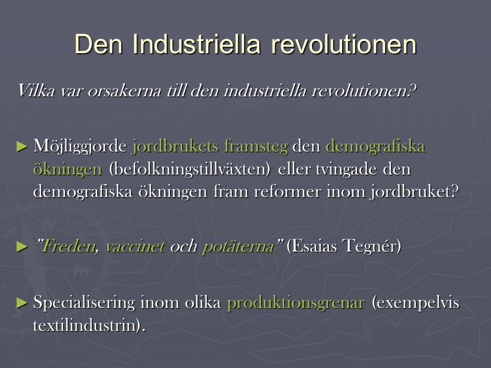 Den Industriella revolutionen Vilka var orsakerna till den industriella revolutionen.