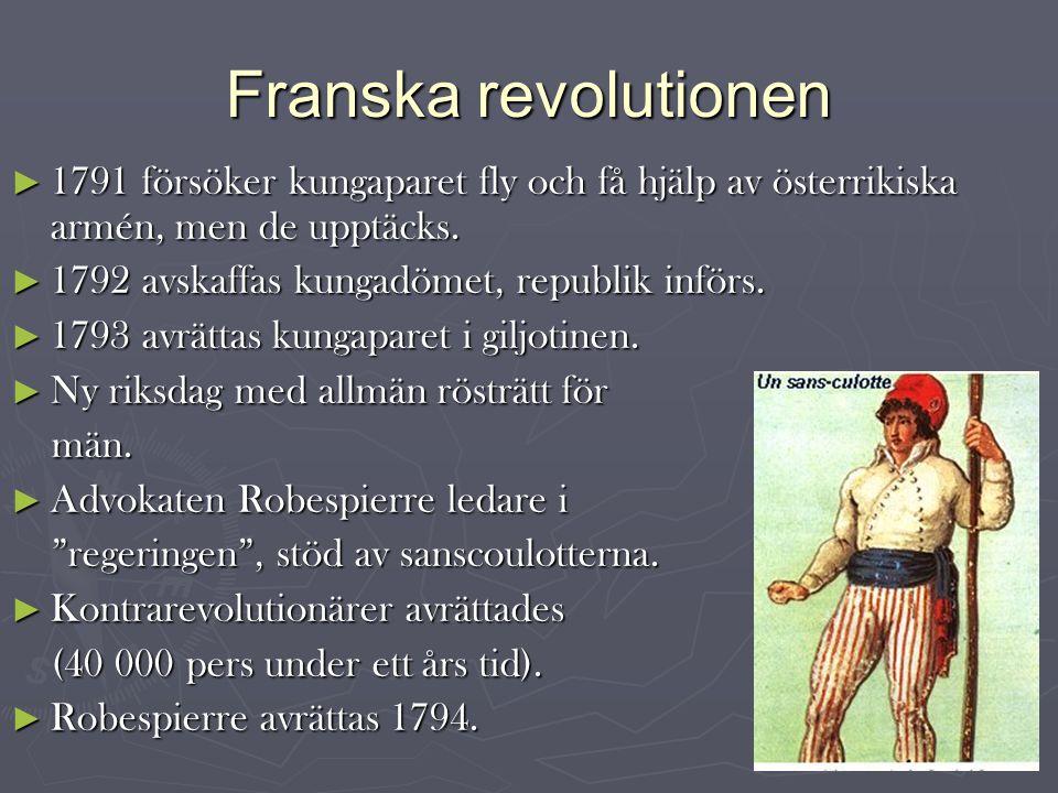Franska revolutionen ► 1791 försöker kungaparet fly och få hjälp av österrikiska armén, men de upptäcks.