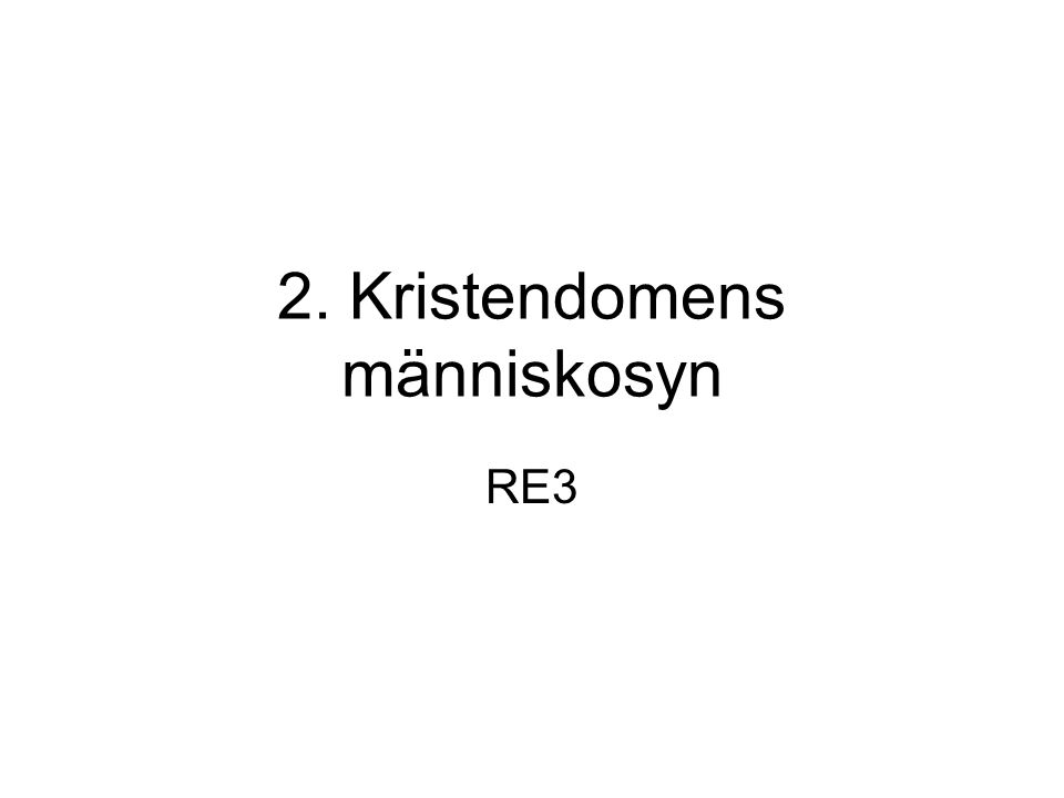 2. Kristendomens människosyn RE3