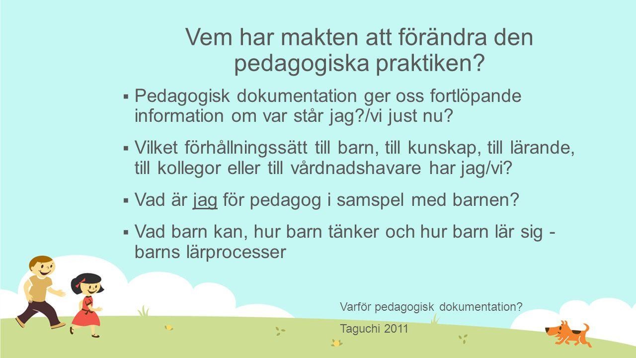 Vem har makten att förändra den pedagogiska praktiken.