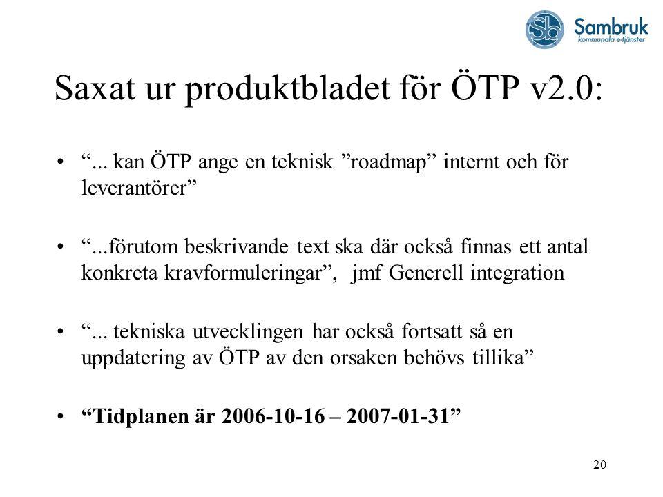"""20 Saxat ur produktbladet för ÖTP v2.0: """"... kan ÖTP ange en teknisk """"roadmap"""" internt och för leverantörer"""" """"...förutom beskrivande text ska där ocks"""