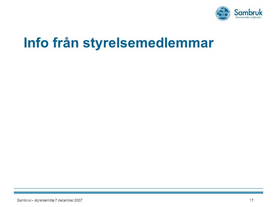 Sambruk – styrelsemöte 7 december 200717 Info från styrelsemedlemmar
