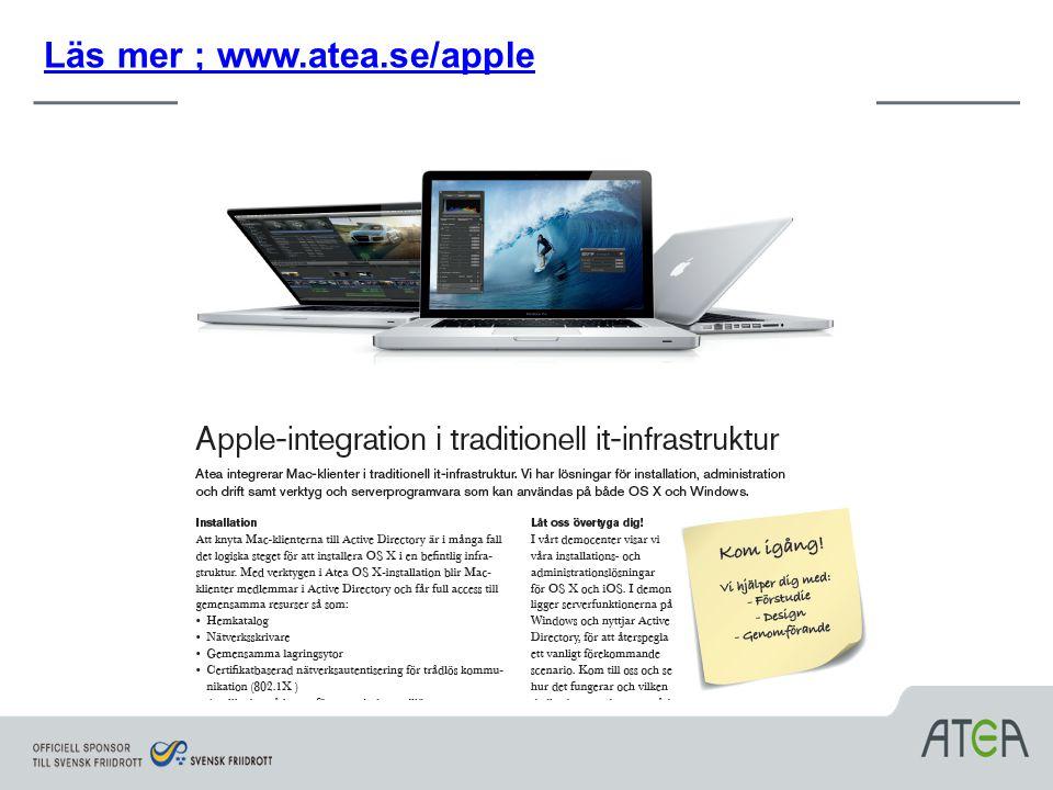 Läs mer ; www.atea.se/apple