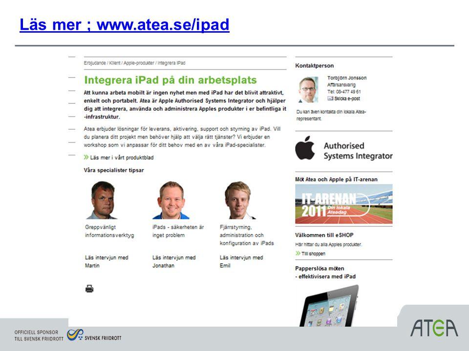 Läs mer ; www.atea.se/ipad