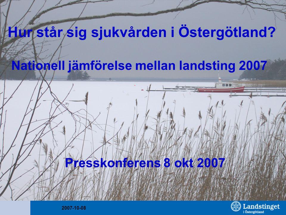 2007-10-08 Tillgänglighet Primärvård: läkarbesök samma dag och inom sju dagar Sjukhusmottagning och behandling: väntat längre än 90 dagar
