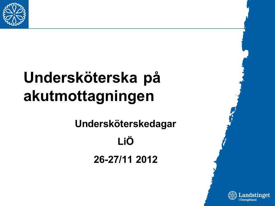 Undersköterska på akutmottagningen Undersköterskedagar LiÖ 26-27/11 2012