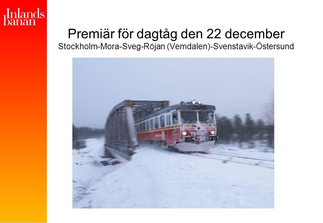 Premiär för dagtåg den 22 december Stockholm-Mora-Sveg-Röjan (Vemdalen)-Svenstavik-Östersund