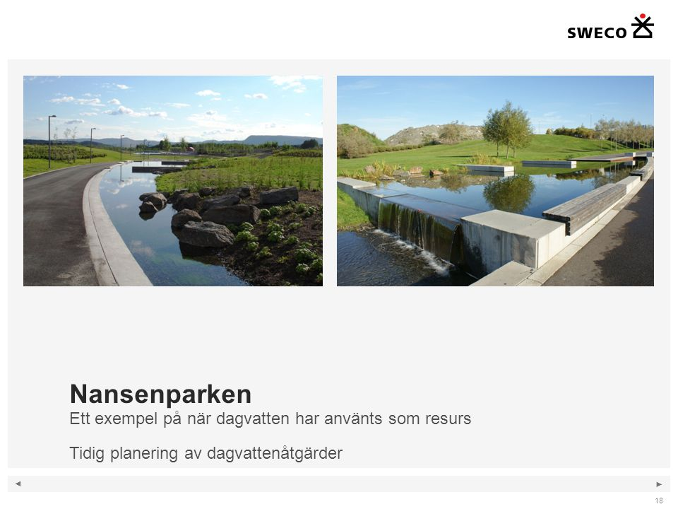 ◄ ► 18 Nansenparken Ett exempel på när dagvatten har använts som resurs Tidig planering av dagvattenåtgärder