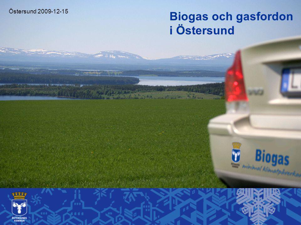 Biogas och gasfordon i Östersund Östersund 2009-12-15