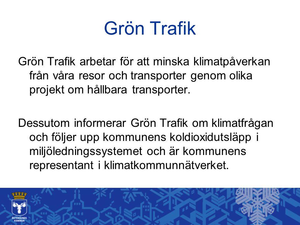 Grön Trafik Grön Trafik arbetar för att minska klimatpåverkan från våra resor och transporter genom olika projekt om hållbara transporter. Dessutom in