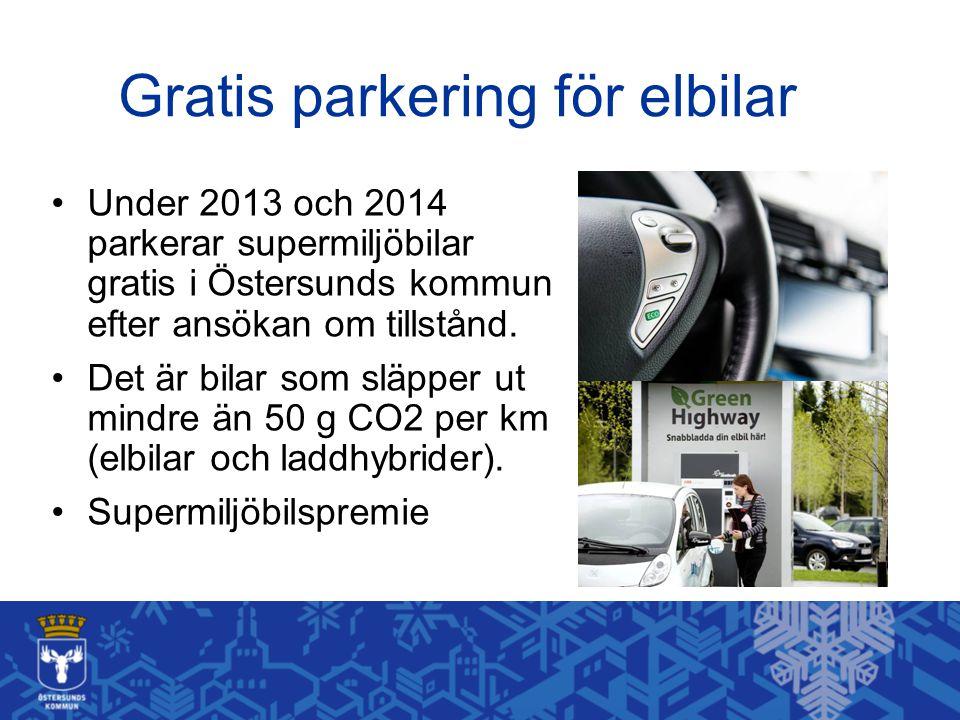 Gratis parkering för elbilar Under 2013 och 2014 parkerar supermiljöbilar gratis i Östersunds kommun efter ansökan om tillstånd. Det är bilar som släp