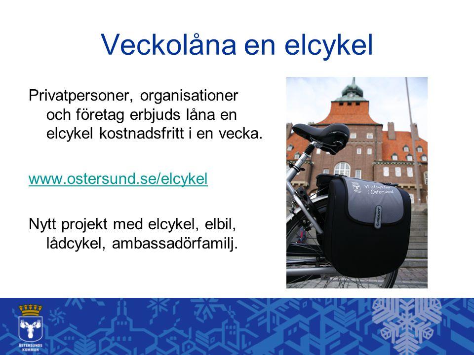 Veckolåna en elcykel Privatpersoner, organisationer och företag erbjuds låna en elcykel kostnadsfritt i en vecka. www.ostersund.se/elcykel Nytt projek