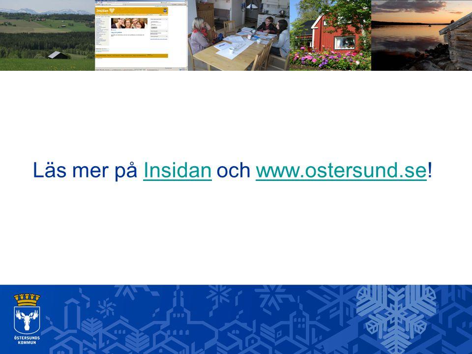 Läs mer på Insidan och www.ostersund.se!Insidanwww.ostersund.se