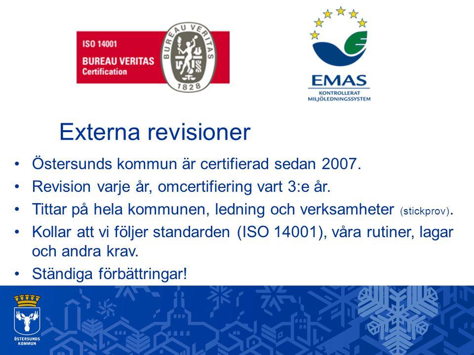 Östersunds kommun är certifierad sedan 2007. Revision varje år, omcertifiering vart 3:e år. Tittar på hela kommunen, ledning och verksamheter (stickpr