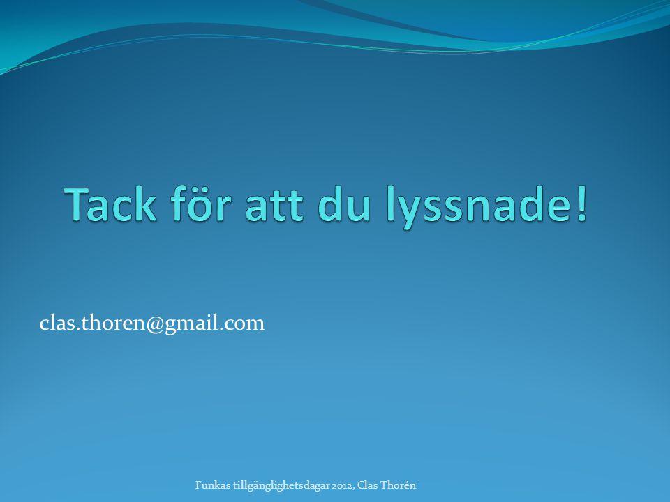 clas.thoren@gmail.com Funkas tillgänglighetsdagar 2012, Clas Thorén