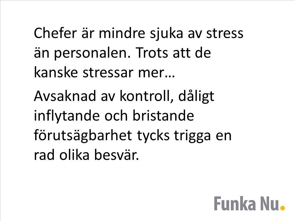 Chefer är mindre sjuka av stress än personalen.