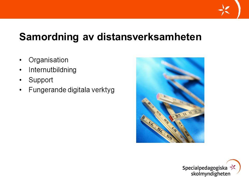 Samordning av distansverksamheten Organisation Internutbildning Support Fungerande digitala verktyg