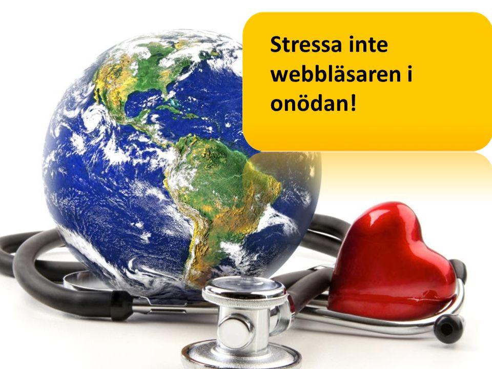 Stressa inte webbläsaren i onödan!