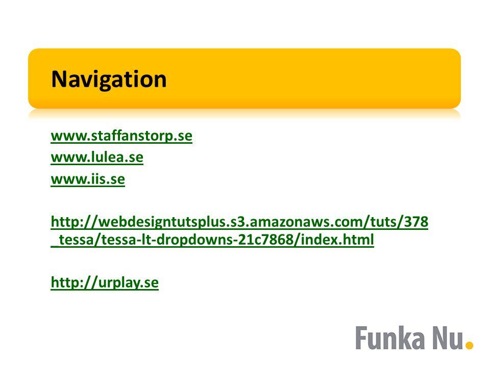 Navigation www.staffanstorp.se www.lulea.se www.iis.se http://webdesigntutsplus.s3.amazonaws.com/tuts/378 _tessa/tessa-lt-dropdowns-21c7868/index.html http://urplay.se