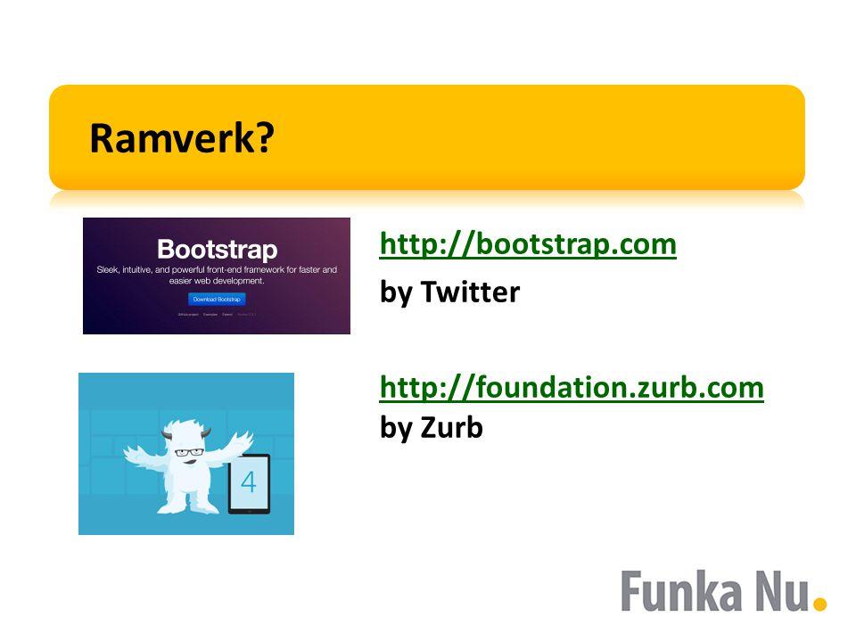 Ramverk? http://bootstrap.com by Twitter http://foundation.zurb.com http://foundation.zurb.com by Zurb