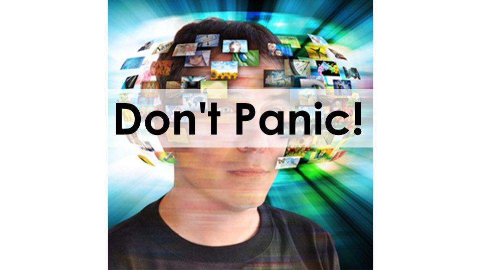 Don t Panic!