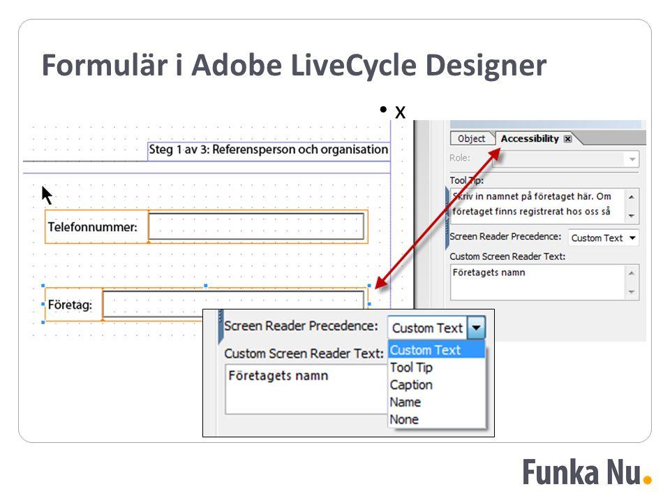 Formulär i Adobe LiveCycle Designer x x
