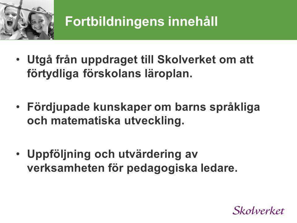 Fortbildningens innehåll Utgå från uppdraget till Skolverket om att förtydliga förskolans läroplan.