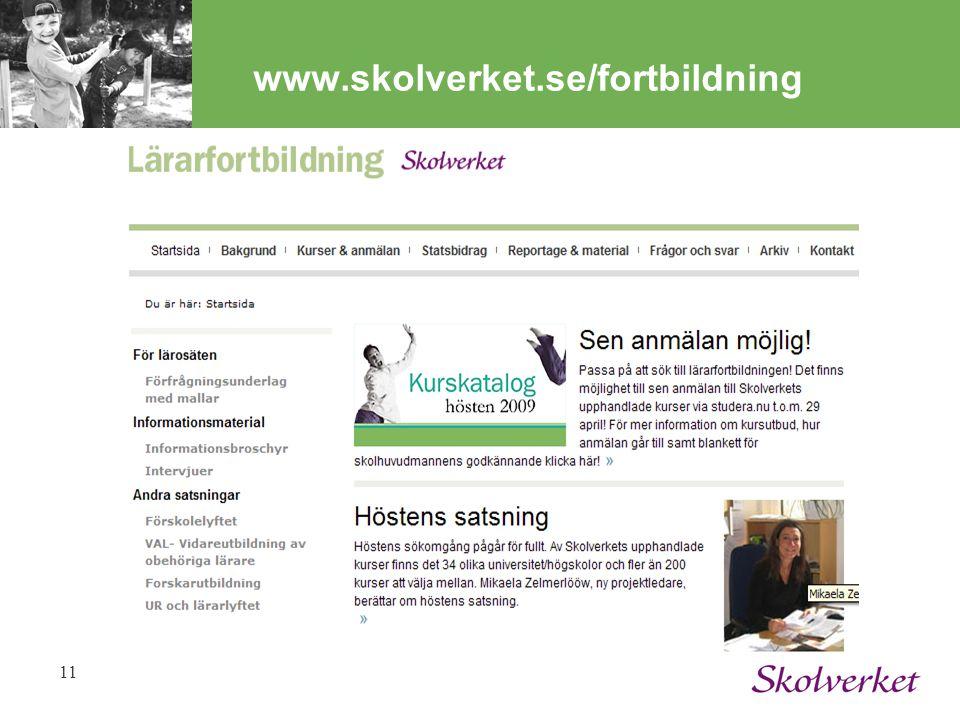 11 www.skolverket.se/fortbildning