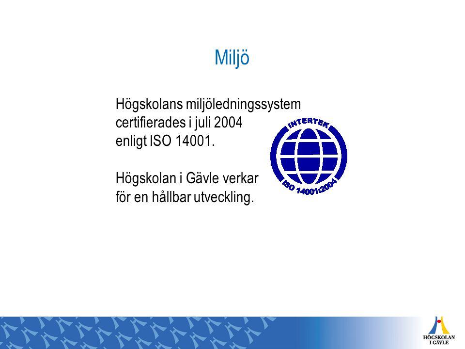 Miljö Högskolans miljöledningssystem certifierades i juli 2004 enligt ISO 14001.