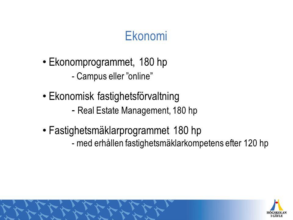 """Ekonomi Ekonomprogrammet, 180 hp - Campus eller """"online"""" Ekonomisk fastighetsförvaltning - Real Estate Management, 180 hp Fastighetsmäklarprogrammet 1"""